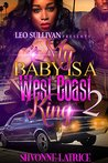 My Baby Is a West Coast King 2 by Shvonne Latrice