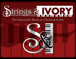 strings-and-ivory-the-exhaustive-book-of-chords-and-scales