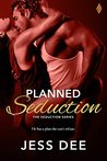 Planned Seduction by Jess Dee