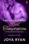Fake Engagement, Real Temptation by Joya Ryan