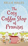 The Cosy Coffee Shop of Promises by Kellie Hailes