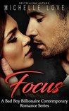 Focus: A Bad Boy Billionaire Contemporary Romance Series
