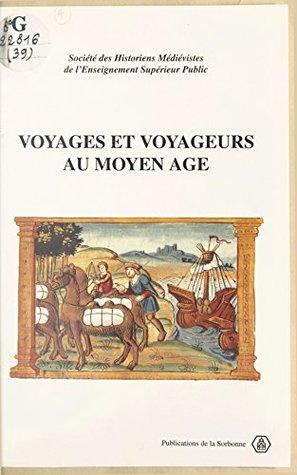 Voyages et voyageurs au Moyen Âge