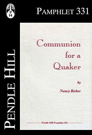 Communion for a Quaker (Pendle Hill Pamphlets Book 331)