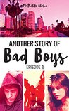 Another Story of Bad Boys by Mathilde Aloha