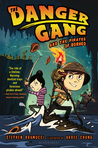The Danger Gang and the Pirates of Borneo! (The Danger Gang, #1)