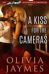 A Kiss For The Cameras (The Hollywood Showmance Chronicles Book 1)