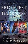Brightest Kind of Darkness Box Set by P.T. Michelle