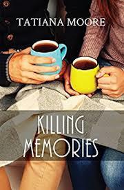 Killing Memories by Tatiana Moore
