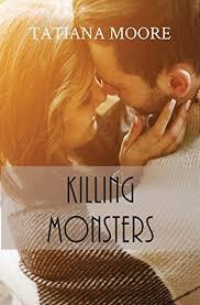 Killing Monsters by Tatiana Moore