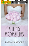 Killing Momzillas (Killing Memories, #3)