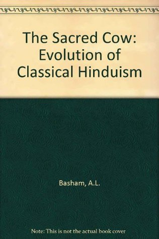 The Sacred Cow: Evolution of Classical Hinduism