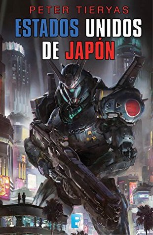 Estados Unidos de Japón by Peter Tieryas