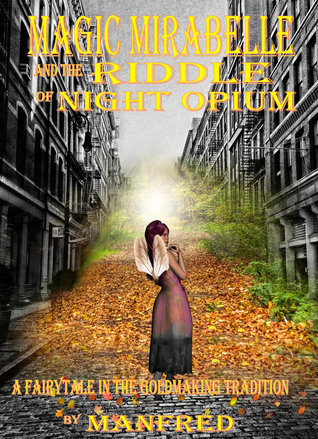 Manfred author of magic mirabelle and the riddle of night opium magic mirabelle and the riddle of night opium by manfred fandeluxe Choice Image