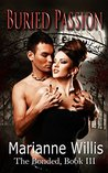 Buried Passion (The Bonded Series Book 3)