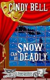 Snow Can Be Deadly (Sage Gardens Mystery #10)