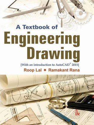 A Textbook of Engineering Drawing: Along with an introduction to AutoCAD® 2015