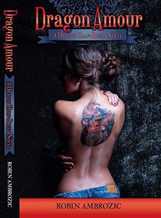 Dragon Amour (Dragon-Half Breed Book 1)