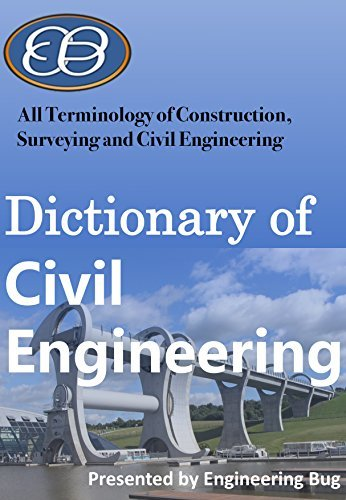 Civil Engineering Dictionary: All Terms of civil Engineering, construction and Surveying.