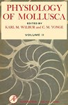 Physiology of Mollusca: Volume II