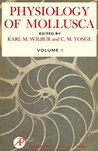 Physiology of Mollusca: Volume I