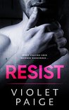 Resist: Bad Boy Romantic Suspense