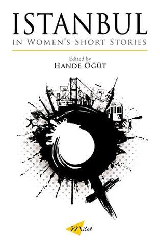 Istanbul in Women's Short Stories