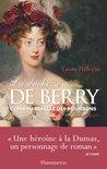 La Duchesse de Berry : L'oiseau rebelle des Bourbons