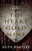 The Tin Heart Gold Mine by Ruth Hartley