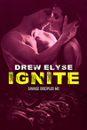 Ignite (Savage Disciples MC, #4)