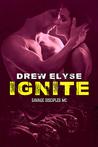 Ignite (Savage Disciples MC, #4)