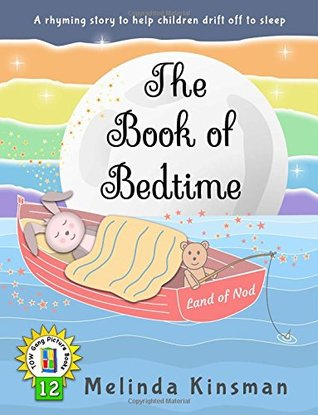 The Book of Bedtime: U.S. English Edition - A Read Aloud Bedtime Story Picture Book To Help Children Fall Asleep (Ages 3-6) (Top of the Wardrobe Gang Picture Books) (Volume 12)