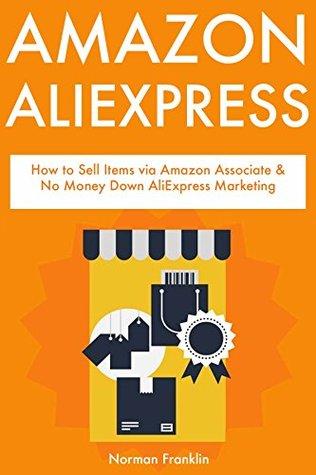 AMAZON ALIEXPRESS: How to Sell Items via Amazon Associate & No Money Down AliExpress Marketing