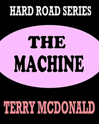 THE MACHINE: New Edition (HARD ROAD Book 1)
