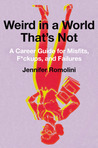 Weird in a World That's Not by Jennifer Romolini