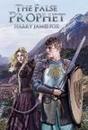 The False Prophet by Harry James Fox