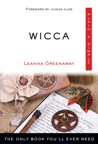 Wicca Plain  Simple: The Only Book You'll Ever Need
