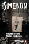 Maigret and the Man on the Bench (Inspector Maigret)