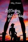 Der Cowboy, das Schicksal & Ich by Hailey J. Romance