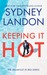 Keeping It Hot (Breakfast in Bed, #1) by Sydney Landon