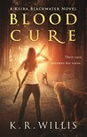 Blood Cure (Keira Blackwater, #1)