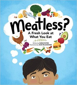 Meatless?: A Fresh Look At What You Eat