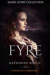 Fyre by Katherine Bogle