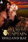 To Marry a Captain (The Royal Rakes Collection Book 2)
