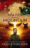 Heavier Than a Mountain (Destiny's Crucible #3)