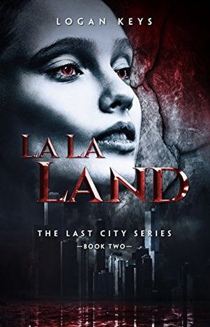 La La Land (The Last City, #2)