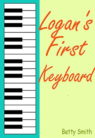 Logan's First Keyboard: Illustrated Children's Book Teaches A Life Lesson About Selfishness (Books For Kids, Beginner Readers, Children's Books For Boys ... (Children's Behavior Correction Series ® 6)
