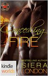 Concealing Fire (Dallas Fire & Rescue; Fiery Fairy Tales #2)