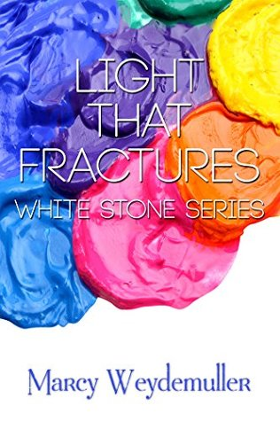 Light That Fractures (White Stone Series Book 1)