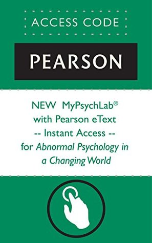 NEW MyPsychLab® with Pearson eText -- Instant Access -- for Abnormal Psychology in a Changing World
